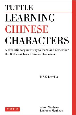 Learning Chinese Characters By Matthews, Alison/ Matthews, Laurence